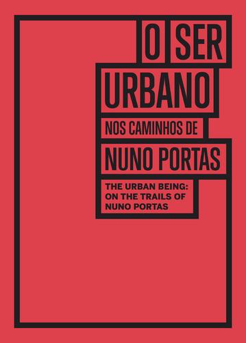 o_ser_urbano_nos_caminhos_de_nuno_portas